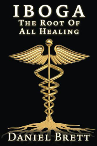 Iboga the root of all healing book